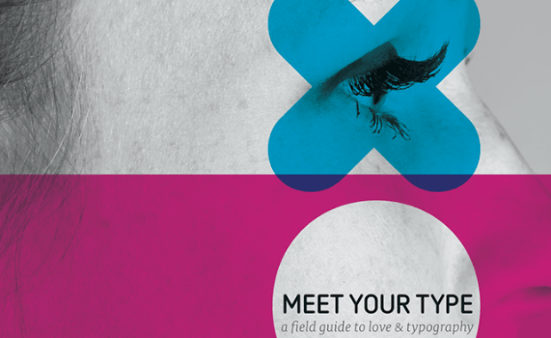 Meet Your Type: A Field Guide to Typography