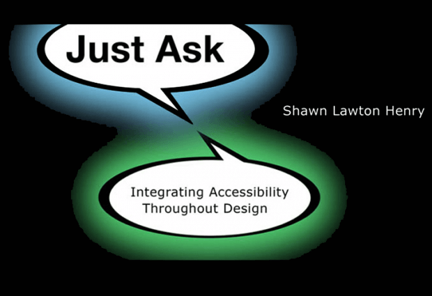 Just Ask: Integrating Accessibility Throughout Design