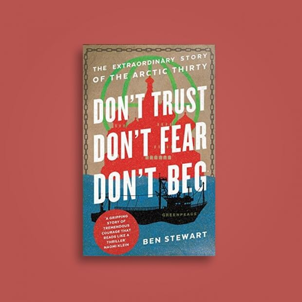 Книга Don't Trust, Don't Fear, Don't Beg: The Extraordinary Story of the Arctic 30